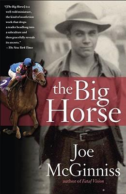 The Big Horse By McGinniss, Joe