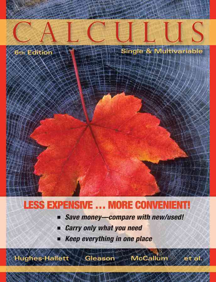 Calculus By Hughes-Hallett, Deborah/ McCallum, William G./ Gleason, Andrew M./ Flath, Daniel E./ Lock, Patti Frazer